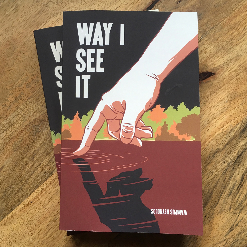 Way I See It by Wampus Reynolds, book cover by Jason Stout